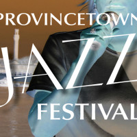 12th Annual Provincetown Jazz Festival
