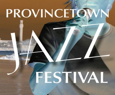 13th Annual Provincetown Jazz Festival