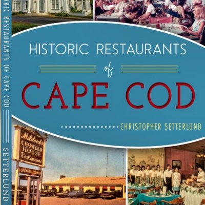 Historic Restaurants Of Cape Cod With Christopher