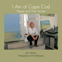 Launch Party for John Whelan's and Kim Roderiques' new book I Am of Cape Cod