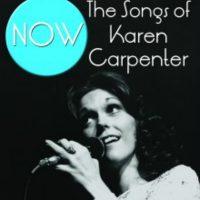 NOW: The Songs of Karen Carpenter