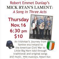 Robert Emmet Dunlap's Mick Ryan's Lament: A Song in Three Acts