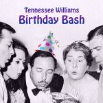 Tennessee Williams BIRTHDAY BASH