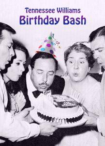 Tennessee Williams BIRTHDAY BASH