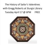 The History of Sailor's Valentines with Gregg Roberts at Sturgis Library