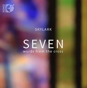 Skylark presents: Seven Words from the Cross