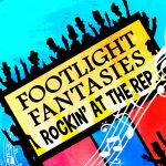 Footlight Fantasies Rockin' at the Rep