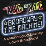 The ABCs of NYC III: Broadway Time Machine