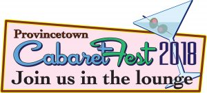 Provincetown Cabaret Festival May 30 - June 3, 201...