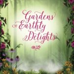 Highfield Celebrates! Gardens of Earthly Delights