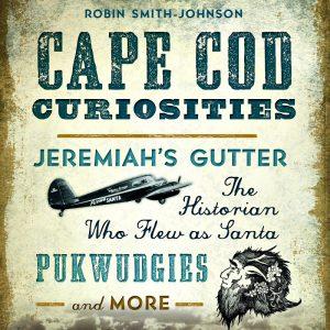 Cape Cod Curiosities with Author Robin Smith-Johnn...