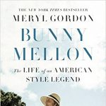 Book Signing with Meryl Gordon, Author of Bunny Mellon, The Life of An American Style Legend