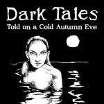Dark Tales Told on a Cold Autumn Eve