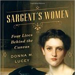 """Author Lecture Series: Donna M. Lucey: """"Sargent's Women: Four Lives Behind the Canvas"""""""