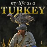 """Nature Screen presents """"My Life as a Turkey"""""""