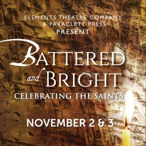 Battered and Bright: Celebrating the Saints