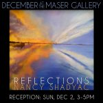 """Reflections"" - Art by Nancy Shadyac - Opening Reception, Sunday, Dec 2, 3-5pm"