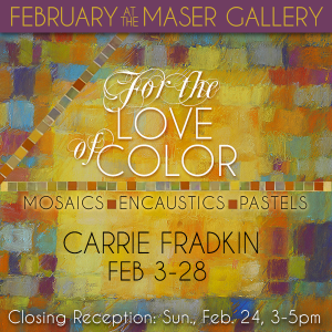 """""""For the Love of Color"""" - Art by Carrie Fradkin"""