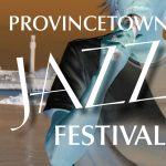 15th Annual Provincetown Jazz Festival
