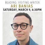 Visiting Writer: Ari Banias