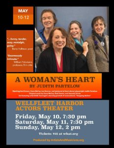 A WOMAN'S HEART! Mother's Day Weekend at WHAT in Wellfleet!