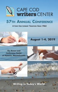The 57th Cape Cod Writers Center Conference August 1-4, Resort and Conference Center at Hyannis.