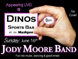 Jody Moore Band @ Dino's, Mashpee!