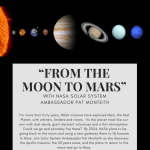 """""""FROM THE MOON TO MARS"""" - WITH NASA SOLAR SYSTEM AMBASSADOR PAT MONTEITH"""