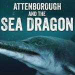 "Nature Screen presents ""Attenborough and the Sea Dragon"""