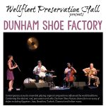 Dunham Shoe Factory in Concert