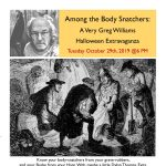 Among the Body Snatchers: A Very Greg Williams Halloween Extravaganza