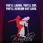 """The Next Evolution of """"Wrinkles The Musical!!"""""""