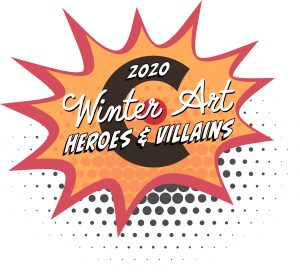Winter Art 2020: Heroes and Villains