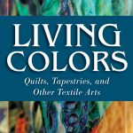Living Colors: Quilts, Tapestries, and Other Textile Arts