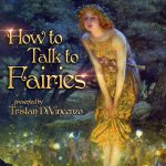 How to Talk to Fairies