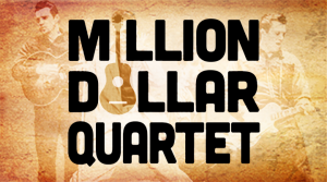 Million Dollar Quartet (Postponed to 2022)