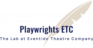 Playwrights ETC: From Concept to Production