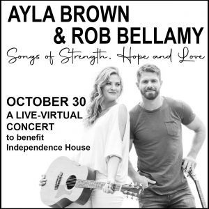 AYLA BROWN and ROB BELLAMY Live-Streamed Virtual Concert to Benefit Independence House