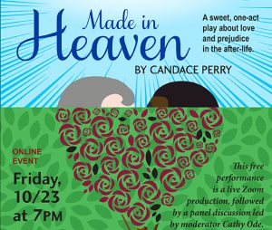 """Made in Heaven"" A Touching One-Act Virtual Play Addressing Racism in a White Community"