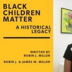 Black Children Matter - A Historical Legacy