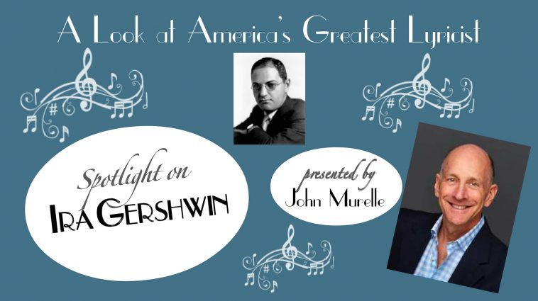 Spotlight on Ira Gershwin