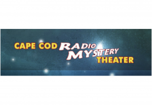 Cape Cod Radio Mystery Theater