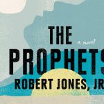 Author Talk: Robert Jones Jr, THE PROPHETS