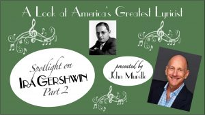 Spotlight on Ira Gershwin, Part 2