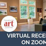 Falmouth Art Center Virtual Reception on Zoom