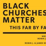 Black Churches Matter: This Far By Faith