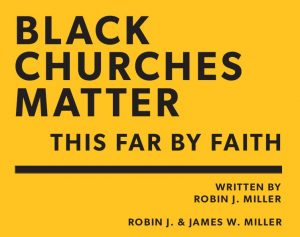 Black Churches Matter: This Far By Faith