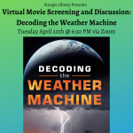 Environmental Film Screening and Discussion: Decoding the Weather Machine