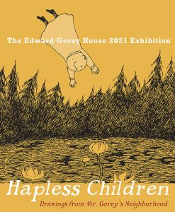 The Edward Gorey House Season Opening