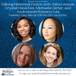 Talking Historical Fiction with Asha Lemmie, Crystal Hana Kim, Michaela Carter, and Andromeda...